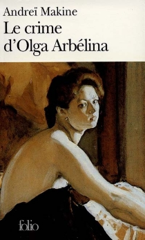 Le crime d'Olga Arbélina - AndreïMakine