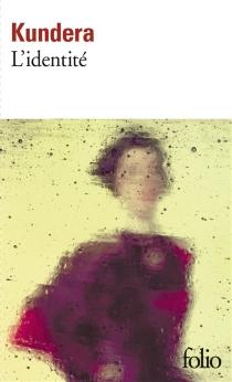 L'identité - MilanKundera