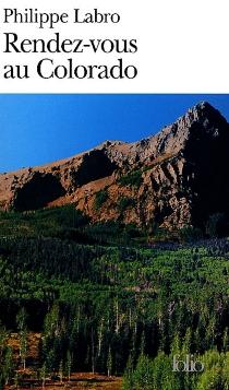 Rendez-vous au Colorado - PhilippeLabro