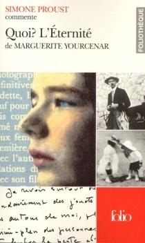 L'éternité de Marguerite Yourcenar - SimoneProust