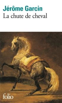 La chute de cheval - JérômeGarcin
