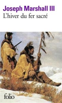 L'hiver du fer sacré - JosephMarshall