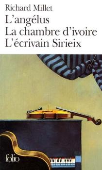 L'angélus| La chambre d'ivoire| L'écrivain Sirieix - RichardMillet