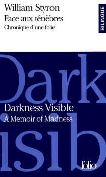 Darkness visible : a memoir of madness| Face aux ténèbres : chronique d'une folie - William Styron