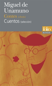 Contes (choix)| Cuentos (seleccion) - Miguel deUnamuno