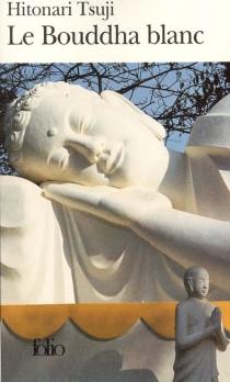 Le bouddha blanc - HitonariTsuji