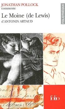 Le moine (de Lewis) d'Antonin Artaud - JonathanPollock