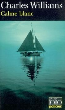 Calme blanc : de sang sur mer d'huile - CharlesWilliams
