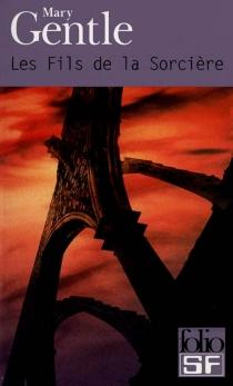 Les fils de la sorcière - MaryGentle