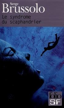 Le syndrome du scaphandrier - SergeBrussolo