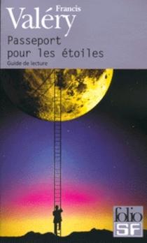 Passeport pour les étoiles : guide de lecture - FrancisValéry
