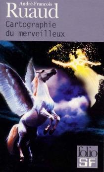 Cartographie du merveilleux : guide de lecture-fantasy - André-FrançoisRuaud