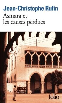 Asmara et les causes perdues - Jean-ChristopheRufin