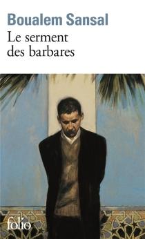 Le serment des barbares - BoualemSansal