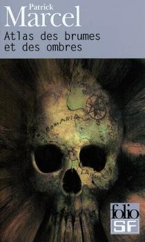 Atlas des brumes et des ombres : guide de lecture fantastique - PatrickMarcel