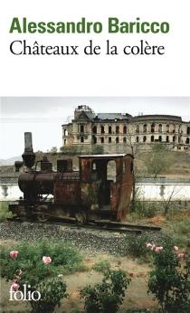 Châteaux de la colère - AlessandroBaricco