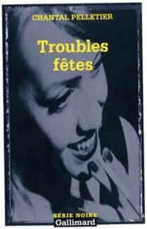 Troubles fêtes - ChantalPelletier
