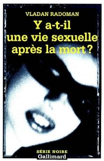 Y a-t-il une vie sexuelle après la mort ? - VladanRadoman