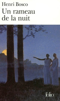 Un rameau de la nuit - HenriBosco