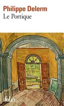 Le portique - PhilippeDelerm