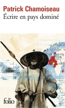 Ecrire en pays dominé - PatrickChamoiseau