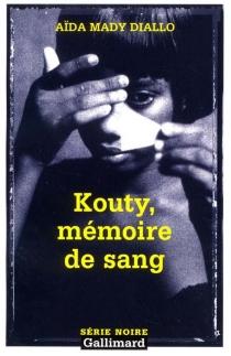 Kouty, mémoire de sang - Aïda MadyDiallo