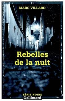 Rebelles de la nuit - MarcVillard