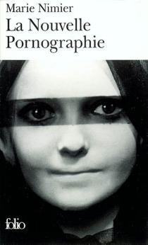 La nouvelle pornographie - MarieNimier