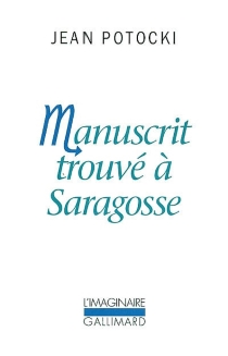 Manuscrit trouvé à Saragosse - Jan Potocki