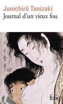 Journal d'un vieux fou - Jun'ichiroTanizaki