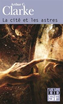 La cité et les astres - Arthur C.Clarke