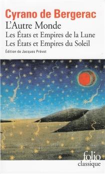 L'autre monde| Suivi de Fragment de physique| Les Etats et Empires de la Lune - Savinien deCyrano de Bergerac