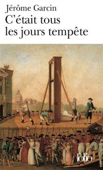 C'était tous les jours tempête - JérômeGarcin
