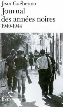Journal des années noires (1940-1944) - JeanGuéhenno