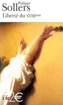 Liberté du XVIIIe - PhilippeSollers