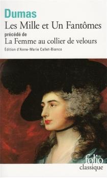 Les mille et un fantômes| Précédé de La femme au collier de velours - AlexandreDumas
