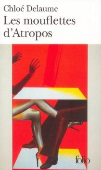 Les mouflettes d'Atropos - ChloéDelaume