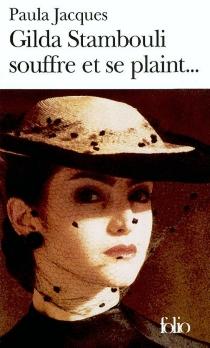 Gilda Stambouli souffre et se plaint... - PaulaJacques