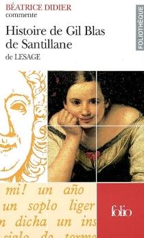 Histoire de Gil Blas de Santillane de Lesage - BéatriceDidier