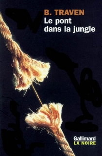 Le pont dans la jungle - B. Traven