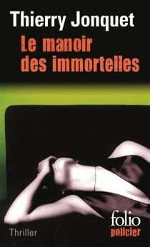Le manoir des immortelles - ThierryJonquet