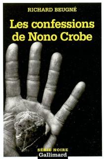 Les confessions de Nono Crobe - RichardBeugné