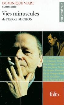 Vies minuscules de Pierre Michon -