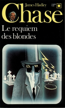 Le Requiem des blondes - James Hadley Chase