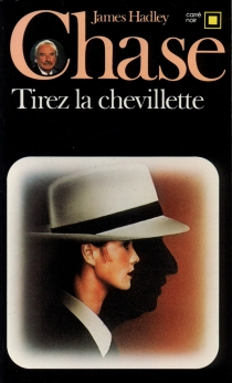 Tirez la chevillette - James Hadley Chase