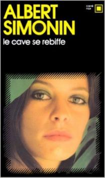 Le Cave se rebiffe - AlbertSimonin