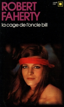 La Cage de l'oncle Bill - Robert Faherty