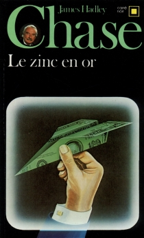 Le Zinc en or - James Hadley Chase