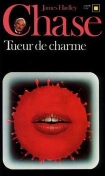 Tueur de charme - James HadleyChase