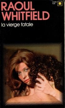 La vierge fatale - RaoulWhitfield